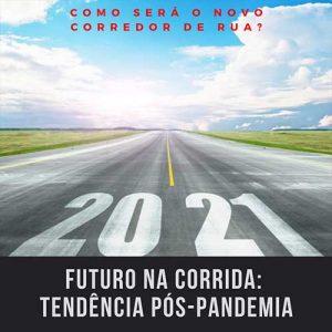 Futuro da corrida de rua 2021